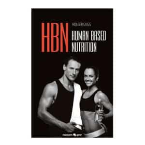 Human Based Nutrition - Das Buch zum Erfolgskonzept